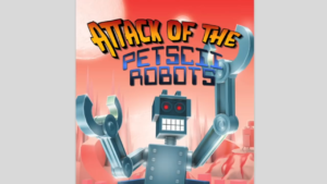 Attack of the PETSCII Robots